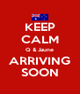 KEEP CALM Q & Jaune ARRIVING SOON - Personalised Poster A4 size
