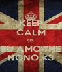 KEEP CALM QE EU AMO'THE NONO <3 - Personalised Poster A4 size
