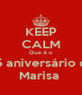 KEEP CALM Que é o 25 aniversário da Marisa  - Personalised Poster A4 size