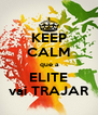 KEEP CALM  que a ELITE vai TRAJAR - Personalised Poster A4 size