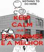 KEEP CALM QUE A ESAPMEMES É A MELHOR - Personalised Poster A4 size