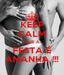 KEEP CALM QUE A FESTA É AMANHA !!! - Personalised Poster A4 size