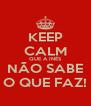 KEEP CALM QUE A INÊS NÃO SABE O QUE FAZ! - Personalised Poster A4 size