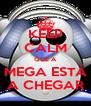 KEEP CALM QUE A MEGA ESTÁ A CHEGAR - Personalised Poster A4 size