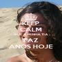 KEEP CALM QUE A MINHA TIA FAZ ANOS HOJE - Personalised Poster A4 size