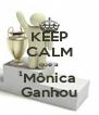 KEEP CALM que a Mônica Ganhou - Personalised Poster A4 size