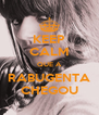 KEEP CALM QUE A RABUGENTA CHEGOU - Personalised Poster A4 size