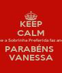 KEEP CALM que a Sobrinha Preferida faz anos PARABÉNS  VANESSA - Personalised Poster A4 size