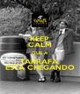 KEEP CALM QUE A TARRAFA ESTÁ CHEGANDO - Personalised Poster A4 size