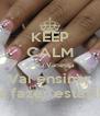 KEEP CALM que a Vanessa Vai ensinar a fazer estas!! - Personalised Poster A4 size