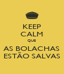 KEEP CALM QUE AS BOLACHAS ESTÃO SALVAS - Personalised Poster A4 size