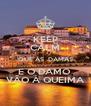 KEEP CALM QUE AS  DAMAS E O DAMO  VÃO À QUEIMA - Personalised Poster A4 size