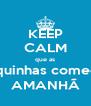 KEEP CALM que as Tasquinhas começam AMANHÃ - Personalised Poster A4 size