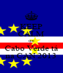 KEEP CALM que Cabo Verde tá na CAN 2013 - Personalised Poster A4 size
