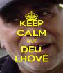 KEEP CALM QUE DEU LHOVÉ - Personalised Poster A4 size
