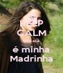 KEEP CALM que ela é minha Madrinha - Personalised Poster A4 size