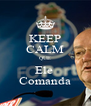 KEEP CALM QUE Ele  Comanda - Personalised Poster A4 size