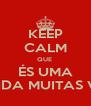 KEEP CALM QUE  ÉS UMA QUERIDA MUITAS VEZES  - Personalised Poster A4 size