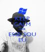 KEEP CALM QUE ESSE SOU EU - Personalised Poster A4 size