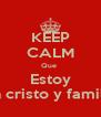 KEEP CALM Que  Estoy En cristo y familia - Personalised Poster A4 size