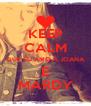 KEEP CALM QUE EU AMO A JOANA E MARDY - Personalised Poster A4 size