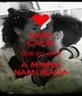 KEEP CALM QUE EU AMO A MINHA NAMORADA - Personalised Poster A4 size