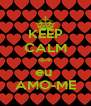 KEEP CALM que eu  AMO-ME - Personalised Poster A4 size