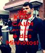 KEEP CALM que eu gosto é dos Minhotos! - Personalised Poster A4 size