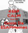 KEEP CALM Que EU Gosto Da ESAPMemes - Personalised Poster A4 size
