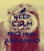 KEEP CALM que eu não MIO mas ARRANHO - Personalised Poster A4 size