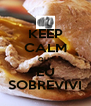 KEEP CALM QUE EU SOBREVIVI - Personalised Poster A4 size