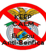 KEEP CALM Que Eu Sou Anti-Benfica - Personalised Poster A4 size