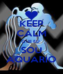 KEEP CALM QUE EU  SOU AQUARIO - Personalised Poster A4 size