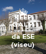 KEEP CALM que eu sou da ESE (viseu) - Personalised Poster A4 size