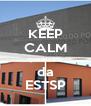 KEEP CALM que eu sou da ESTSP - Personalised Poster A4 size