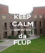 KEEP CALM que eu sou da FLUP - Personalised Poster A4 size