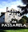 KEEP CALM que eu sou  da PASSARELA - Personalised Poster A4 size
