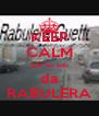 KEEP CALM que eu sou da RABULERA - Personalised Poster A4 size