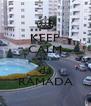 KEEP CALM que eu sou da RAMADA - Personalised Poster A4 size