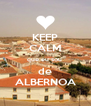 KEEP CALM que eu sou  de ALBERNOA - Personalised Poster A4 size