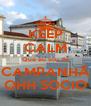 KEEP CALM Que eu sou de CAMPANHÃ OHH SOCIO - Personalised Poster A4 size