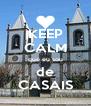KEEP CALM que eu sou de CASAIS - Personalised Poster A4 size