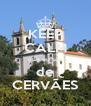 KEEP CALM que eu sou de CERVÃES - Personalised Poster A4 size