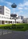 KEEP CALM que eu sou DE CIVIL NA FEUP - Personalised Poster A4 size