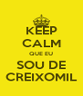 KEEP CALM QUE EU SOU DE CREIXOMIL - Personalised Poster A4 size