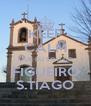 KEEP CALM QUE EU SOU DE FIGUEIRÓ S.TIAGO - Personalised Poster A4 size