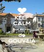 KEEP CALM que eu sou  de GOUVEIA - Personalised Poster A4 size