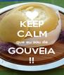 KEEP CALM que eu sou de GOUVEIA !! - Personalised Poster A4 size