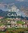 KEEP CALM QUE EU SOU DE GUILHOFREI - Personalised Poster A4 size