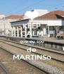 KEEP CALM que eu sou de MARTINSo - Personalised Poster A4 size